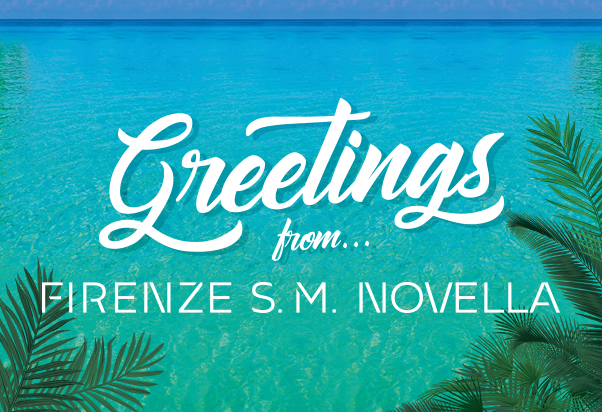 Greetings from… Firenze S.M.Novella!