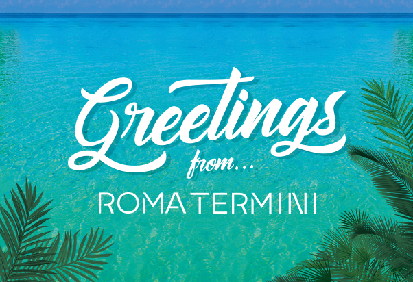 Greetings from… Roma Termini!