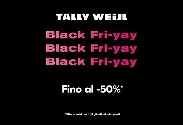 Black Fri-Yay TALLY WEiJL